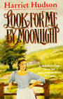 Look for Me by Moonlight by Harriet Hudson (Paperback, 1989)