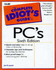 The Complete Idiot's Guide to PCs by Joe Kraynak (Counterpack - filled, 1998)