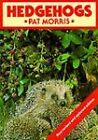 Hedgehogs by Pat Morris (Hardback, 1983)