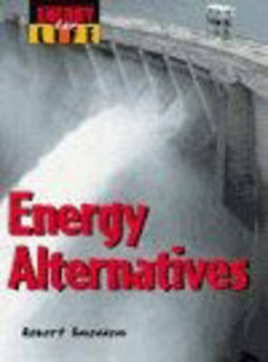 Energy for Life: Alternatives Paper, Snedden, Robert, Used; Good Book