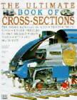 The Ultimate Book of Cross-sections by Dorling Kindersley Ltd (Hardback, 1996)
