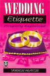 Wedding Etiquette Properly Explained by Vernon Heaton (Paperback, 1998)