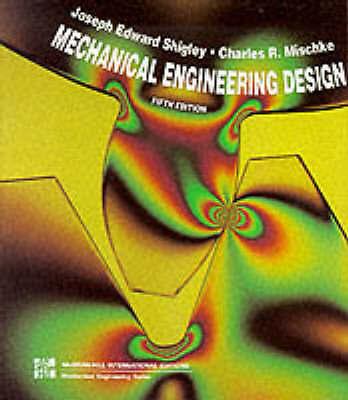 (Good)-Mechanical Engineering Design (Paperback)-Mishcke, Charles R.,Shigley, Jo
