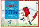 The Crazy World of Football by Bill Stott (Paperback, 1994)