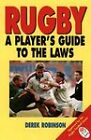 Rugby: A Player's Guide to the Laws by Derek Robinson (Paperback, 1995)