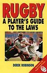 Rugby: A Player's Guide to the Laws, Robinson, Derek | Paperback Book | Good | 9