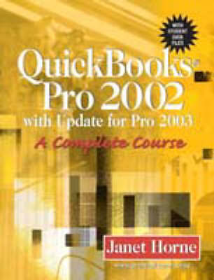 QuickBooks Pro 2002 with Update for 2003, A Complete Course by Horne