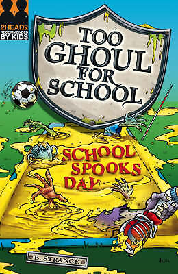 """""""AS NEW"""" B. Strange, School Spooks Day (Too Ghoul for School), Paperback Book"""