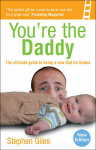 Youre-the-Daddy-The-Ultimate-Guide-to-Being-a-New-Dad-for-Blokes-by-Stephen