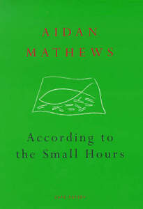 MATHEWS-AIDAN-ACCORDING-TO-THE-SMALL-HOURS-BOOK-NEW