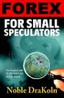 Forex For Small Speculators by Noble DraKoln (Paperback, 2004)