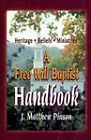 A Free Will Baptist Handbook: Heritage, Beliefs, and Ministries by J Matthew Pinson (Paperback / softback, 1998)