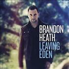 Leaving Eden by Brandon Heath (CD, Jan-2011, Reunion Records)