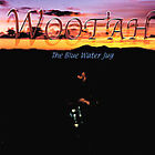 The Blue Water Jug by Wootah (CD, Sep-2003, M. W. S. Records)