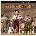 Heart Breakin Mama von Skeets Mcdonald (2008)