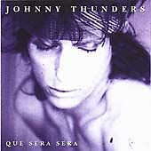 Johnny-Thunders-Que-Sera-Sera-Music-CD
