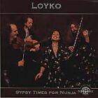 Loyko - Gypsy Times for Nunia (2001)