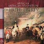 Music of the American Revolution: The Birth of Liberty (1996)