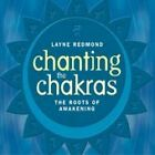 Layne Redmond - Chanting the Chakras - Roots of Awakening (2003)