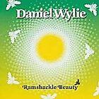 Daniel Wylie - Ramshackle Beauty (2004)