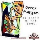 Gerry Mulligan - Re-Birth of the Cool (2001)