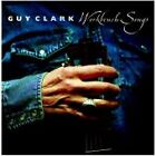Guy Clark - Workbench Songs (2006)