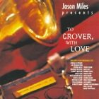 Jason Miles - To Grover, With Love (2006)