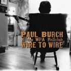 Paul Burch - Wire to Wire (2007)