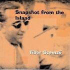 Tibor Szemzö - Snapshot from the Island (2004)