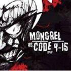 Code 4-15 - Mongrel Vs. Code 415 (2007)