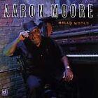 Aaron Moore - Hello World (1997)
