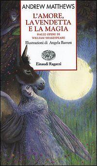 L'amore la vendetta e la magia William Shakespeare Libro Nuovo Einaudi Ragazzi