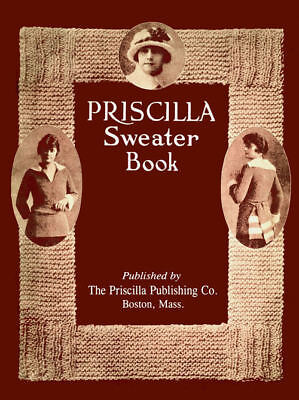 Priscilla-Sweater-Book-c-1917-Vintage-Knitting-Crochet-Patterns-Sweaters-Hat