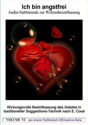 Ich bin angstfrei - Subliminal Autosuggestion NLP Emile Coue Therapie CD
