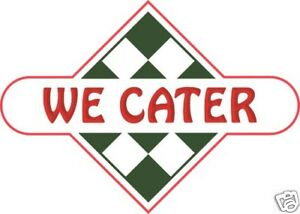We-Cater-Decal-12-Restaurant-Concession-Food-Truck-Vinyl-Menu-Sign-Sticker