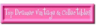 Top Drawer Vintage and Collectibles