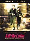 Kill Me Later (DVD, 2001)