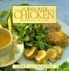 50 Ways with Chicken by Rosemary Wadey (Hardback, 1998)