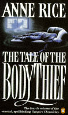 """""""AS NEW"""" Rice, Anne, The Tale of the Body Thief (Vampire Chronicles) (Vampire Ch"""