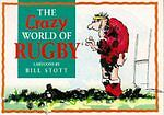 """AS NEW"" The Crazy World of Rugby (Mini Cartoon Book), Stott, Bill, Book"