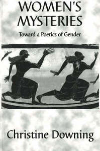Womens-Mysteries-Toward-a-Poetics-of-Gender-Christine-Downing-Paperback-Boo