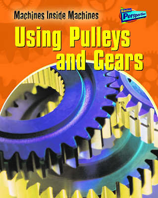 """VERY GOOD"" Sadler, Wendy, Using Pulleys and Gears  (Raintree Perspectives: Mach"