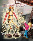 Magical Beasts Jigsaw Book: Four Jigsaws From the Land of Magick by Flame Tree Publishing (Novelty book, 2007)