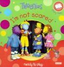 Tweenies : Storybook 2: I'm Not Scared by Penguin Books Ltd (Paperback, 1999)