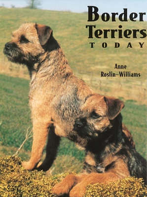 Roslin-Williams, Anne : Border Terriers Today (Book of the Breed
