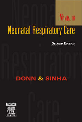 Manual of Neonatal Respiratory Care by Donn MD, Steven M., Sinha MD  PhD  FRCP