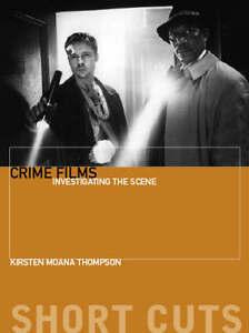 Thompson-Kirstin-Crime-Films-Investigating-the-Scene-Short-Cuts-Short-Cuts