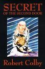 Secret of the Second Door by Robert Colby (Paperback / softback, 2000)