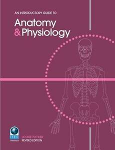 An Introductory Guide to Anatomy and Physiology by Louise Tucker Paperback 1999 - <span itemprop=availableAtOrFrom>Stockton-on-Tees, United Kingdom</span> - An Introductory Guide to Anatomy and Physiology by Louise Tucker Paperback 1999 - Stockton-on-Tees, United Kingdom