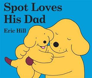 Spot-Loves-His-Dad-Spot-the-Dog-Hill-Eric-Very-Good-0723254826